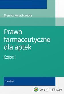 Chomikuj, ebook online Prawo farmaceutyczne dla aptek. Część I. Monika Kwiatkowska