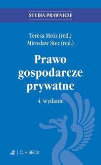 Chomikuj, pobierz ebook online Prawo gospodarcze prywatne. Wydanie 4. Mirosław Stec