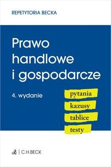 Chomikuj, ebook online Prawo handlowe i gospodarcze. Pytania. Kazusy. Tablice. Testy. Wydanie 4. Wioletta Żelazowska