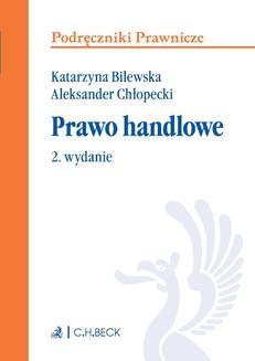 Chomikuj, ebook online Prawo handlowe. Katarzyna Bilewska