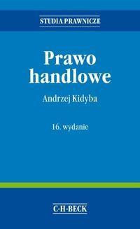 Chomikuj, pobierz ebook online Prawo handlowe. Wydanie 16. Andrzej Kidyba