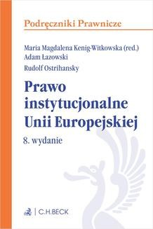 Chomikuj, ebook online Prawo instytucjonalne Unii Europejskiej. Wydanie 8. Maria M. Kenig-Witkowska