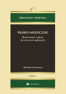 Ebook Prawo medyczne. Komentarze i glosy do orzeczeń sądowych. Wydanie 2 pdf