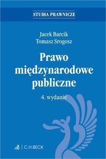 Chomikuj, ebook online Prawo międzynarodowe publiczne. Wydanie 4. Jacek Barcik
