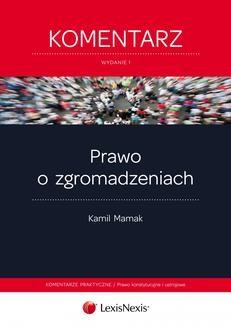 Chomikuj, pobierz ebook online Prawo o zgromadzeniach. Komentarz. Wydanie 1. Kamil Mamak