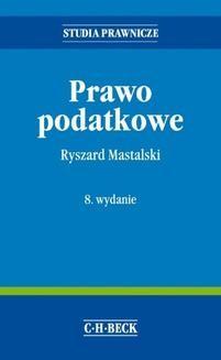 Chomikuj, ebook online Prawo podatkowe. Wydanie 8. Ryszard Mastalski