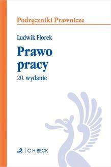 Chomikuj, ebook online Prawo pracy. Wydanie 20. Ludwik Florek