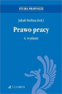 Chomikuj, ebook online Prawo pracy. Wydanie 4. Jakub Stelina