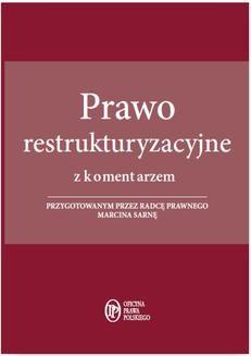 Chomikuj, ebook online Prawo restrukturyzacyjne z komentarzem przygotowanym przez radcę prawnego Marcina Sarnę. Marcin Sarna