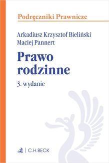 Chomikuj, pobierz ebook online Prawo rodzinne. Wydanie 3. Arkadiusz Krzysztof Bieliński