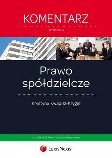 Chomikuj, ebook online Prawo spółdzielcze. Komentarz. Wydanie 3. Krystyna Kwapisz-Krygel
