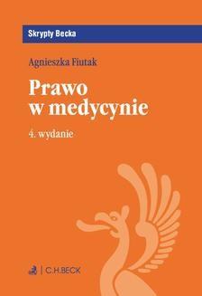 Chomikuj, pobierz ebook online Prawo w medycynie. Wydanie 4. Agnieszka Fiutak