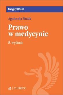 Chomikuj, ebook online Prawo w medycynie. Wydanie 5. Agnieszka Fiutak