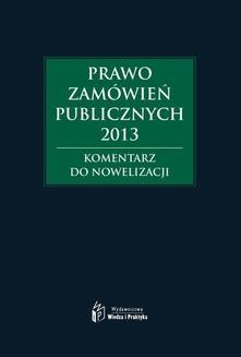 Chomikuj, ebook online Prawo zamówień publicznych 2013. Komentarz do nowelizacji. Andrzela Gawrońska-Baran