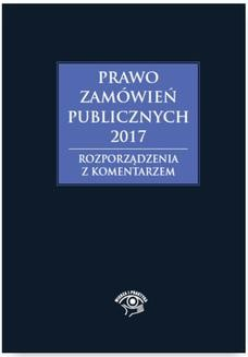 Chomikuj, ebook online Prawo zamówień publicznych 2017. Rozporządzenia z komentarzem. Andrzela Gawrońska Baran