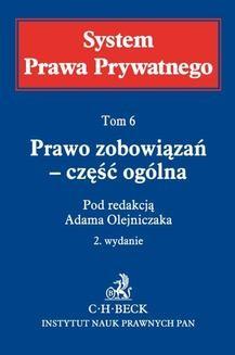 Chomikuj, pobierz ebook online Prawo zobowiązań – część ogólna. System Prawa Prywatnego. Tom 6. Adam Olejniczak