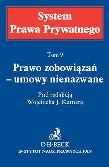 Chomikuj, ebook online Prawo zobowiązań – umowy nienazwane. Tom 9. Wojciech Jan Katner