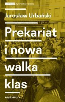Ebook Prekariat i nowa walka klas. Przeobrażenia współczesnej klasy pracowniczej i jej form walki pdf