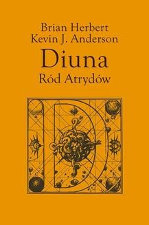 Chomikuj, ebook online Preludium do Diuny.: Diuna. Ród Atrydów. Kevin J. Anderson