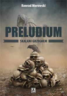 Chomikuj, ebook online Preludium. Skalani grzechem. Konrad Morowski