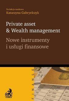 Chomikuj, ebook online Private asset & Wealth management. Nowe instrumenty i usługi finansowe. Katarzyna Gabryelczyk