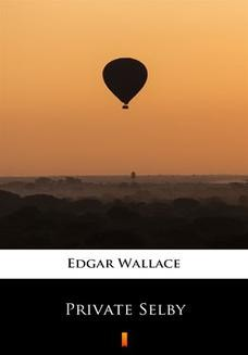 Chomikuj, ebook online Private Selby. Edgar Wallace