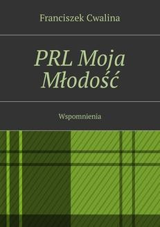 Ebook PRL Moja Młodość pdf