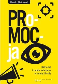 Chomikuj, pobierz ebook online PRo-MOC-ja. Reklama i public relations w małej firmie. Marcin Pietraszek