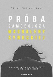 Chomikuj, ebook online Próba samobójcza Magdaleny Synockiej. Piotr Wilczyński