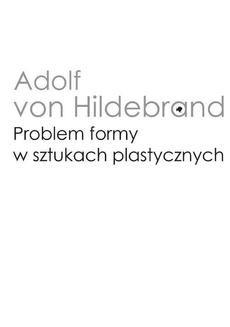 Chomikuj, ebook online Problem formy w sztukach plastycznych. Adolf von Hildebrand