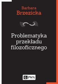 Chomikuj, ebook online Problematyka przekładu filozoficznego. Barbara Brzezicka