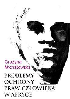 Chomikuj, ebook online Problemy ochrony praw człowieka w Afryce. Grażyna Michałowska