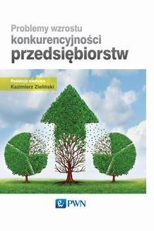 Chomikuj, ebook online Problemy wzrostu konkurencyjności przedsiębiorstw. Kazimierz Zieliński