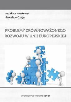 Chomikuj, ebook online Problemy zrównoważonego rozowju w Unii Europejskiej (red.) Jarosław Czaja. MICIUŁA Ireneusz