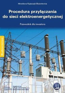 Chomikuj, ebook online Procedura przyłączania do sieci elektroenergetycznej. Przewodnik inwestora. Praca zbiorowa