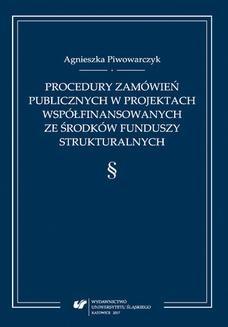 Chomikuj, ebook online Procedury zamówień publicznych w projektach współfinansowanych ze środków funduszy strukturalnych. Agnieszka Piwowarczyk