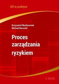 Chomikuj, ebook online Proces zarządzania ryzykiem. Michał Borucki