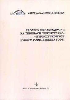 Chomikuj, ebook online Procesy urbanzacyjne na terenach turystyczno-wypoczynkowych strefy podmiejskiej Łodzi. Marzena Makowska-Iskierka
