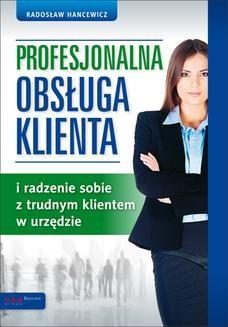 Chomikuj, ebook online Profesjonalna obsługa klienta i radzenie sobie z trudnym klientem w urzędzie. Radosław Hancewicz