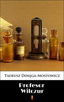Chomikuj, ebook online Profesor Wilczur. Tadeusz Dołęga-Mostowicz