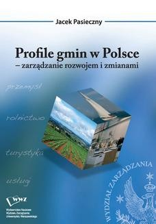 Chomikuj, ebook online Profile gmin w Polsce – zarządzanie rozwojem i zmianami. Jacek Pasieczny