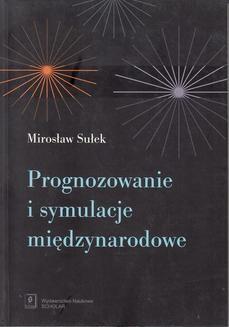 Chomikuj, pobierz ebook online Prognozowanie i symulacje międzynarodowe. Mirosław Sułek