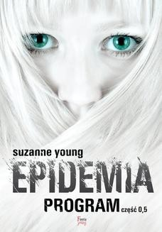 Chomikuj, ebook online Program Tom 0,5: Epidemia. Suzanne Young