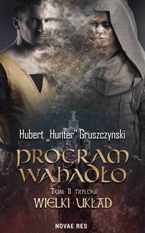 """Chomikuj, pobierz ebook online Program Wahadło. Tom II Trylogii """"Wielki układ"""". Hubert """"Hunter"""" Gruszczyński"""