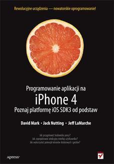 Chomikuj, ebook online Programowanie aplikacji na iPhone 4. Poznaj platformę iOS SDK3 od podstaw. David Mark