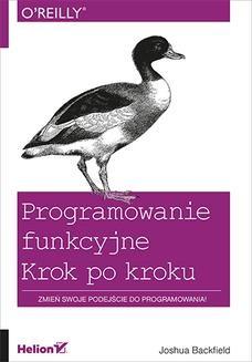 Chomikuj, ebook online Programowanie funkcyjne. Krok po kroku. Joshua Backfield