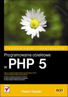 Chomikuj, pobierz ebook online Programowanie obiektowe w PHP 5. Hasin Hayder
