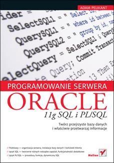 Chomikuj, ebook online Programowanie serwera Oracle 11g SQL i PL/SQL. Adam Pelikant