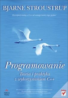 Chomikuj, ebook online Programowanie. Teoria i praktyka z wykorzystaniem C++. Bjarne Stroustrup