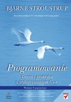 Chomikuj, ebook online Programowanie. Teoria i praktyka z wykorzystaniem C++. Wydanie II poprawione. Bjarne Stroustrup